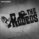 【送料無料】 THE RODEOS / UNCHAINED 【CD】