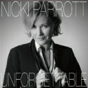 艺人名: N - 【送料無料】 Nicki Parrott ニッキパロット / Unforgettable: Nat King Cole Song Book 【CD】