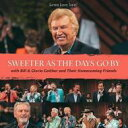 Artist Name: B - Bill & Gloria Gaither / Sweeter As The Days Go By 輸入盤 【CD】