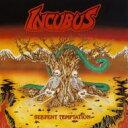Incubus インキュバス / Serpent Temptation 輸入盤 【CD】
