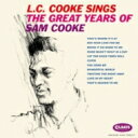 Artist Name: L - L.c. Cooke / L. C. Cooke Sings The Great Years Of Sam Cooke 【CD】