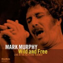 Artist Name: M - Mark Murphy マークマーフィー / Wild And Free: Live At The Keystone Korner 輸入盤 【CD】