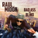 藝人名: R - 【送料無料】 Raul Midon ラウルミドン / Bad Ass & Blind 輸入盤 【CD】