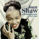【送料無料】 Joan Shaw / Retrospective 1947-64 (2CD) 輸入盤 【CD】