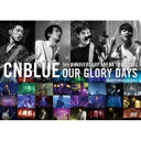 CNBLUE シーエヌブルー / 5th ANNIVERSARY ARENA TOUR 2016 -Our Glory Days- @NIPPONGAISHI ...