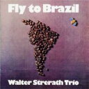 Walter Strerath / Fly To Brazil 【CD】