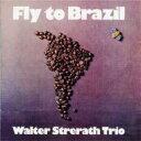 Artist Name: W - Walter Strerath / Fly To Brazil 【CD】