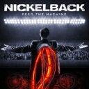 艺人名: N - Nickelback ニッケルバック / Feed The Machine 輸入盤 【CD】
