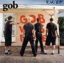 藝人名: G - Gob / F.u. (Ep) 輸入盤 【CD】