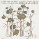 Mats Holmquis / Latvian Radio Big Band / Big Band Minimalism 輸入盤 【CD】