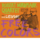 Artist Name: R - Robert Nordmark / Free Colors 輸入盤 【CD】