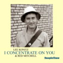 Artist Name: L - Lee Konitz / Red Mitchell / I Concentrate On You - A Tribute To Cole Porter 【CD】