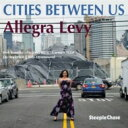 艺人名: A - 【送料無料】 Allegra Levy / Cities Between Us 輸入盤 【CD】