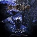 艺人名: I - 【送料無料】 Infernal Majesty / No God 輸入盤 【CD】