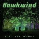 Artist Name: H - Hawkwind ホークウィンド / Into The Woods 輸入盤 【CD】