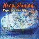 艺人名: R - 【送料無料】 Roger Gimenez / Keep Shining 輸入盤 【CD】