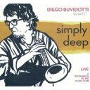 Artist Name: D - 【送料無料】 Diego Ruvidotti / Simply Deep: Live At Ricomincio Da Tre Music Club 輸入盤 【CD】