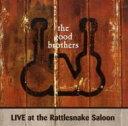 【送料無料】 Good Brothers (Country) / Live At Rattlesnake Saloon 輸入盤 【CD】