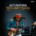 Artist Name: J - 【送料無料】 Jaco Pastorius ジャコパストリアス / Truth, Liberty & Soul: Live In NYC: The Complete 1982 NPR Jazz Alive! Recording (2CD) 輸入盤 【CD】