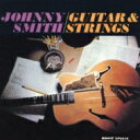Artist Name: J - Johnny Smith ジョニースミス / Guitar & Strings 【SHM-CD】