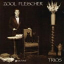 藝人名: Z - 【送料無料】 Zool Fleischer / Trios 輸入盤 【CD】