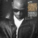 Artist Name: T - Trombone Shorty / Parking Lot Symphony 輸入盤 【CD】