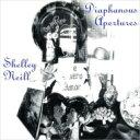 藝人名: S - 【送料無料】 Shelley Neill / Diaphanous Apertures 輸入盤 【CD】