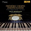 作曲家名: Sa行 - 【送料無料】 Chopin ショパン / ショパン:ピアノ三重奏曲、エルスネル:ピアノ三重奏曲 トリオ・マルゴー 輸入盤 【CD】