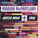 Marian Mcpartland マリアンマックパートランド / Bossa Nova + Soul 【CD】
