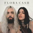 【送料無料】 Flora Cash / Nothing Lasts Forever ( & It's Fine) 輸入盤 【CD】