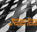 Artist Name: M - 【送料無料】 Matthew Shipp / Invisible Touch At Taktlos Zurich 輸入盤 【CD】