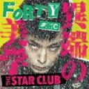 艺人名: Sa行 - 【送料無料】 THE STAR CLUB スタークラブ / Forty #21c 異端の美学 【CD】