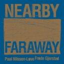 藝人名: F - 【送料無料】 Frode Gjerstad / Paal Nilssen-love / Nearby Faraway 輸入盤 【CD】