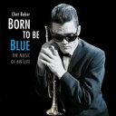Artist Name: C - Chet Baker チェットベイカー / Born To Be Blue 輸入盤 【CD】