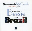 Artist Name: S - Susannah Mccorkle スザンナマッコール / From Bessle To Brazil 輸入盤 【CD】