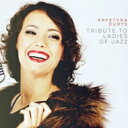 艺人名: K - 【送料無料】 Krystyna Durys / Tribute To Ladies Of Jazz 輸入盤 【CD】