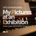 藝人名: V - 【送料無料】 Vito Di Modugno / My Pictures At An Exhibition 輸入盤 【CD】