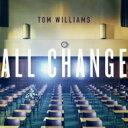 藝人名: T - Tom Williams / All Change 輸入盤 【CD】