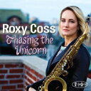 Artist Name: R - Roxy Coss / Chasing The Unicorn 輸入盤 【CD】