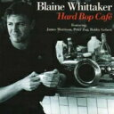 Artist Name: B - 【送料無料】 Blaine Whittaker / Hard Bop Cafe 輸入盤 【CD】