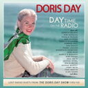 藝人名: D - 【送料無料】 Doris Day ドリスデイ / Day Time On The Radio - Lost Radio Duets From The 輸入盤 【CD】