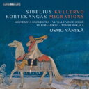 作曲家名: Sa行 - 【送料無料】 Sibelius シベリウス / Kullervo Symphony: Vanska / Minnesota O Yl +finlandia, Kortekangas: Migrations 【SACD】