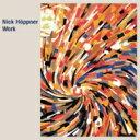 Artist Name: N - 【送料無料】 Nick Hoppner / Work 輸入盤 【CD】