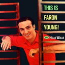 Artist Name: F - Faron Young / This Is Faron Young! / Hello Walls 輸入盤 【CD】