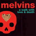 Artist Name: M - 【送料無料】 Melvins メルビンズ / Walk With Love & Death 輸入盤 【CD】