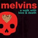 艺人名: M - 【送料無料】 Melvins メルビンズ / Walk With Love & Death 輸入盤 【CD】