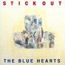 THE BLUE HEARTS ブルーハーツ / STICK...