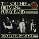 Artist Name: S - Souther, Hillman, Furay Band / Trouble In Paradise 【SHM-CD】