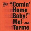 艺人名: M - Mel Torme メルトーメ / Comin' Home Baby! 【SHM-CD】