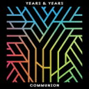 艺人名: Y - Years & Years / Communion 【CD】